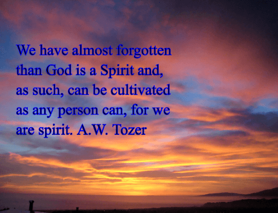 God is a Spirit and we can know Him for we are also spirits.