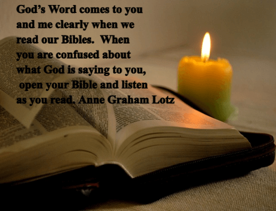 God's Word comes to us clears when we read our Bibles.