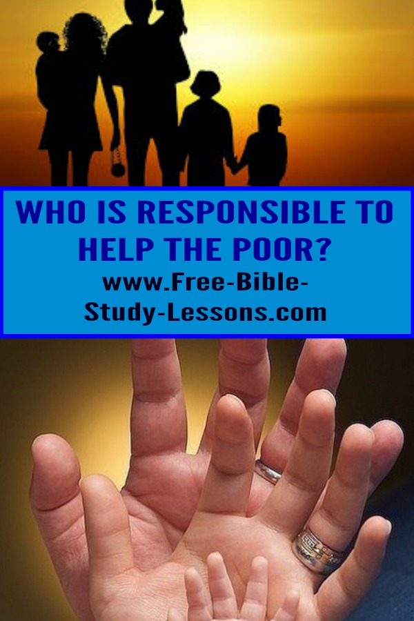 Who does God give the primary responsibility of helping the poor to?  What are we to do?