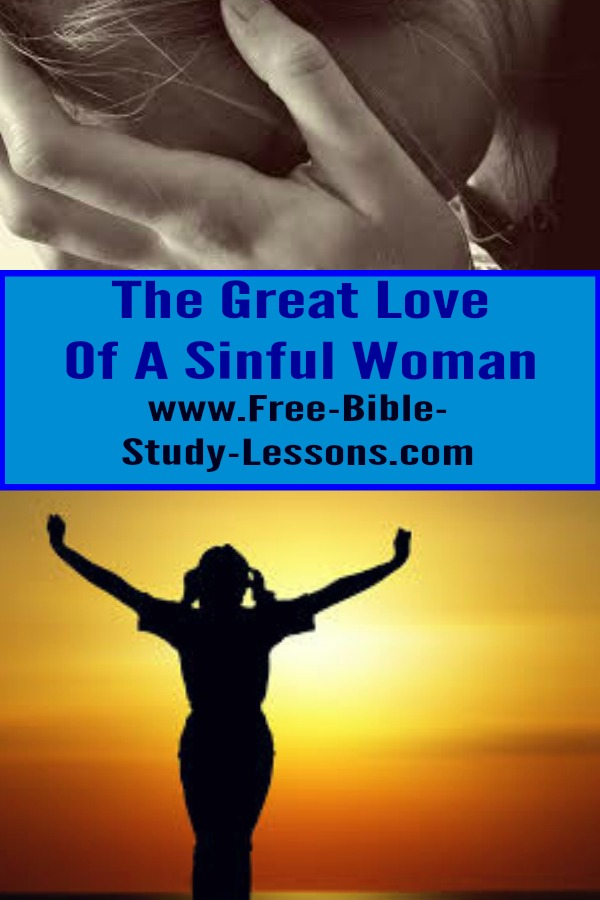 Jesus said the sinful woman of Luke 7 showed love as she washed His feet with her tears.  What can we learn for our own lives? #biblicalwomen #womeninthebible #repentance #salvation
