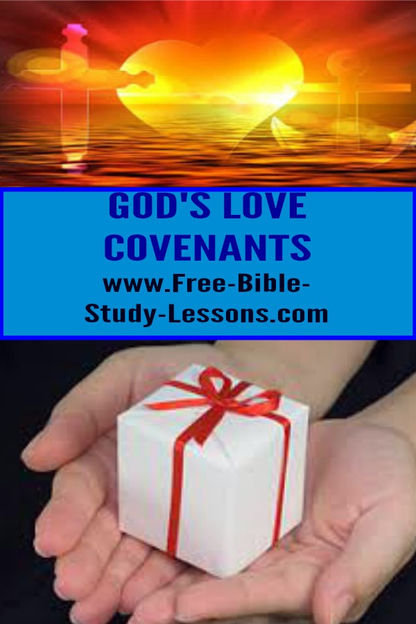 God has made seven major love covenants with mankind.  Explore them in depth in the free email course from Free Bible Study Lessons. #covenants #Godsgift #bible #Godandman