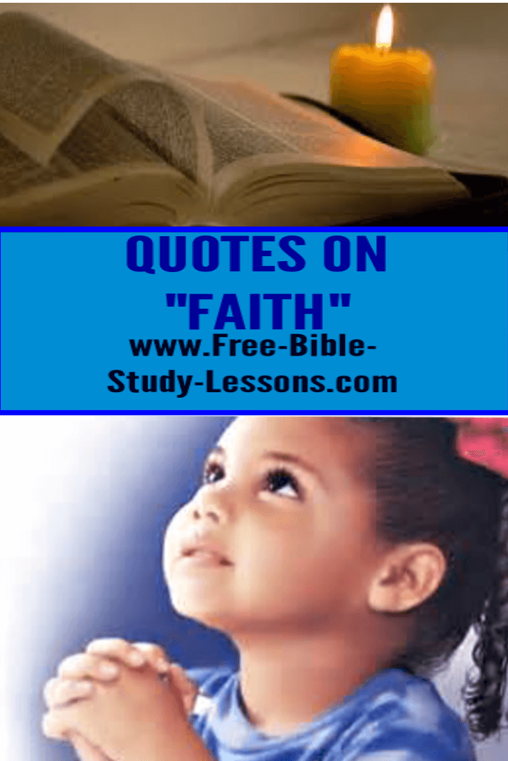 Quotes on Faith will encourage our hearts.