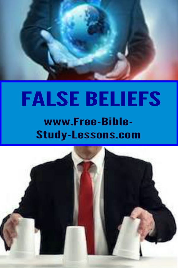 Jesus Christ is Truth.  Anything that opposes Him is a false belief - a distortion of reality.
