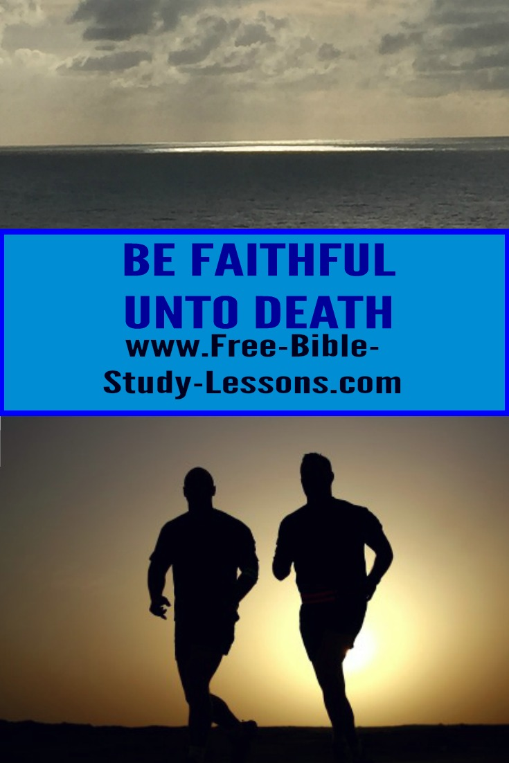 It is easy to follow Jesus in the good times but He requires us to be faithful unto death.