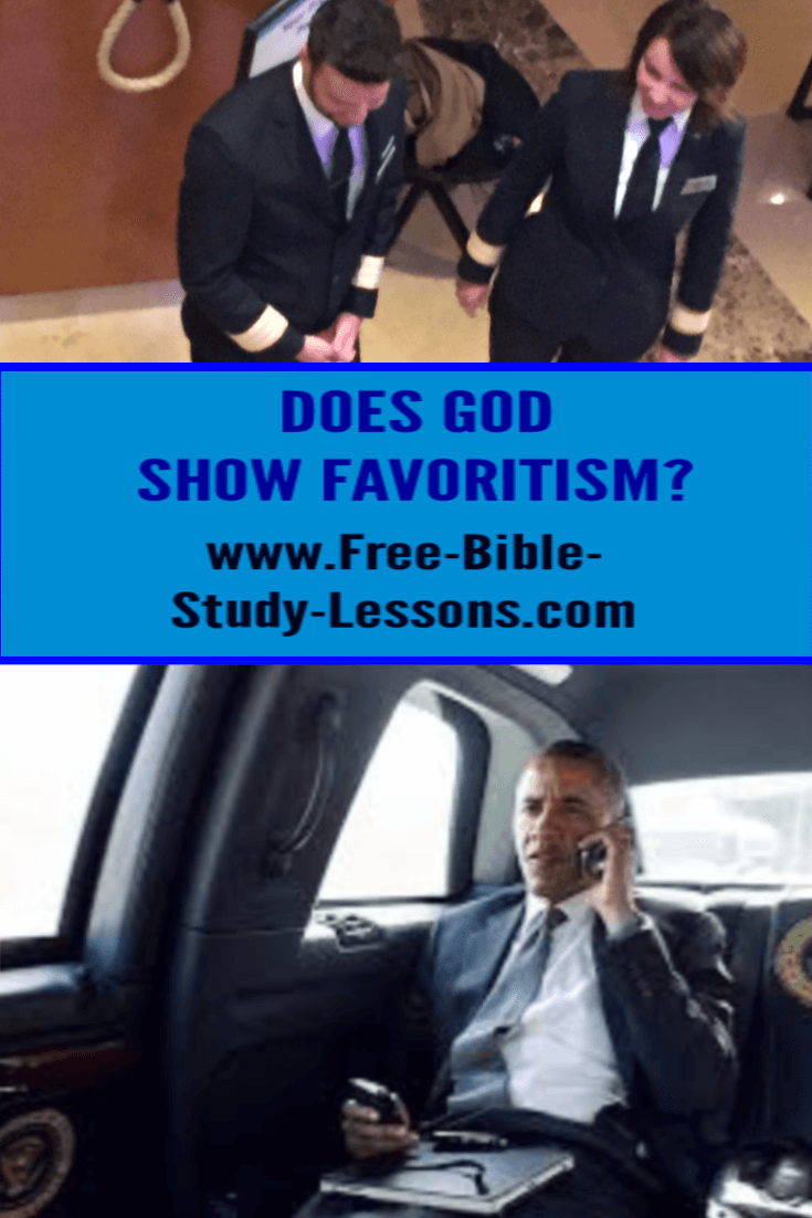 Does God show favoritism?  Let us look at the Bible to see...