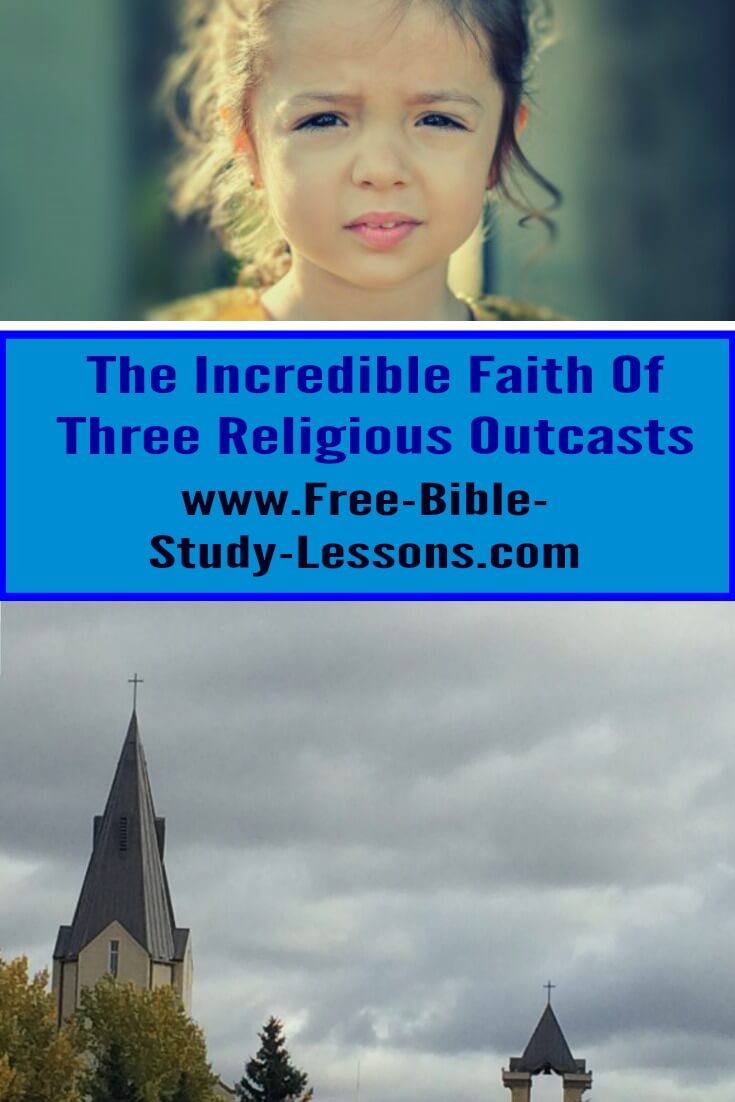 Besides being religious outcasts, what do a Centurion, a Canaanite woman and a thief have in common?