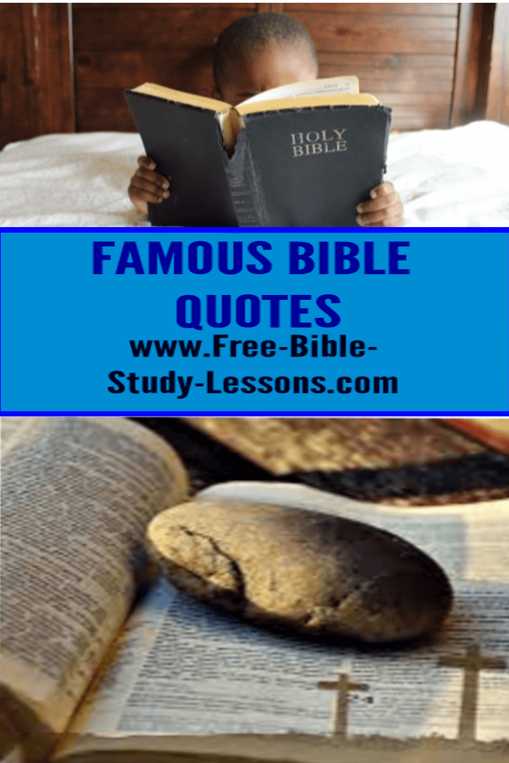 Here is a list of famous Bible Quotes.