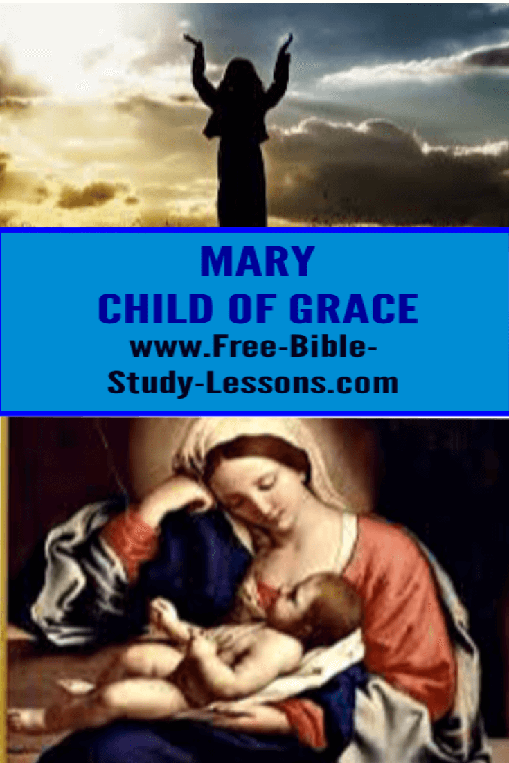 Mary, the mother of Jesus, was chosen by God as a child of grace before the worlds were even created.