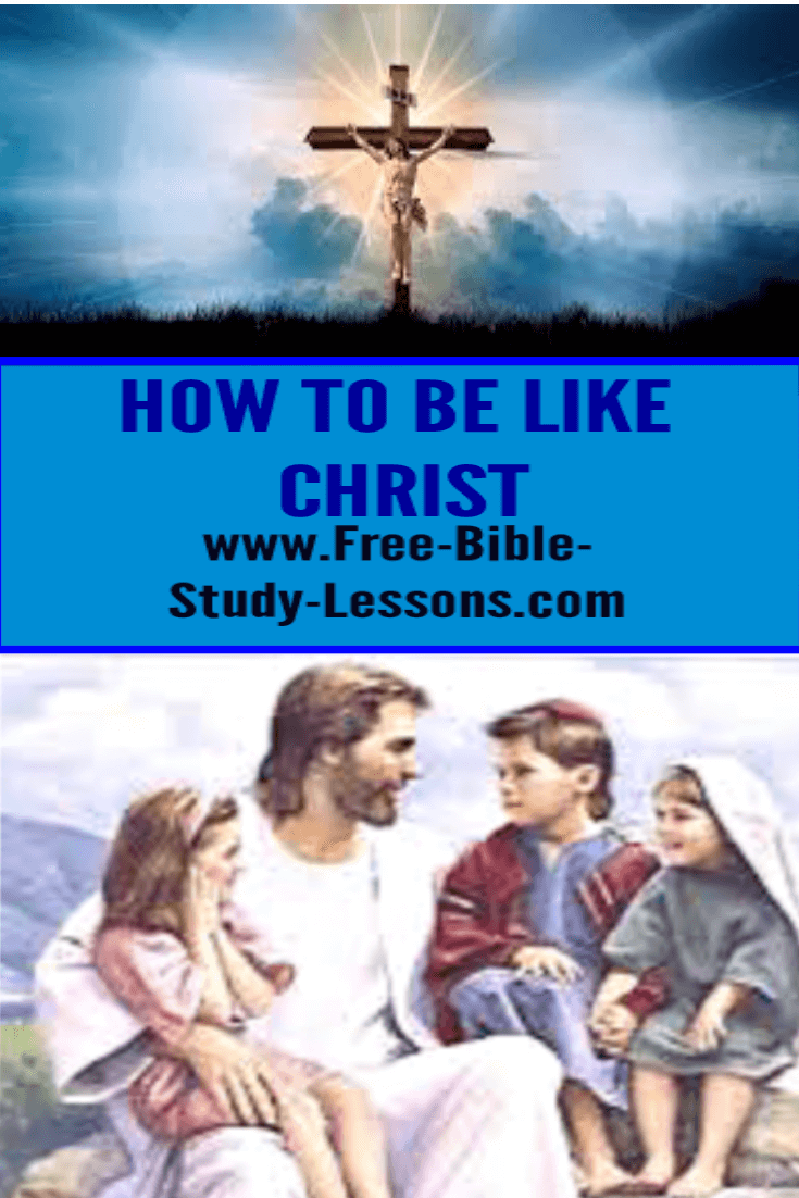 How can we learn to be like Christ?  It is the desire of the Father that we reflect the image of His Son.