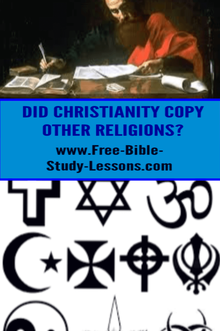 Did Christianity copy pagan religions or is it, in fact, the divine revelation of the One True God?