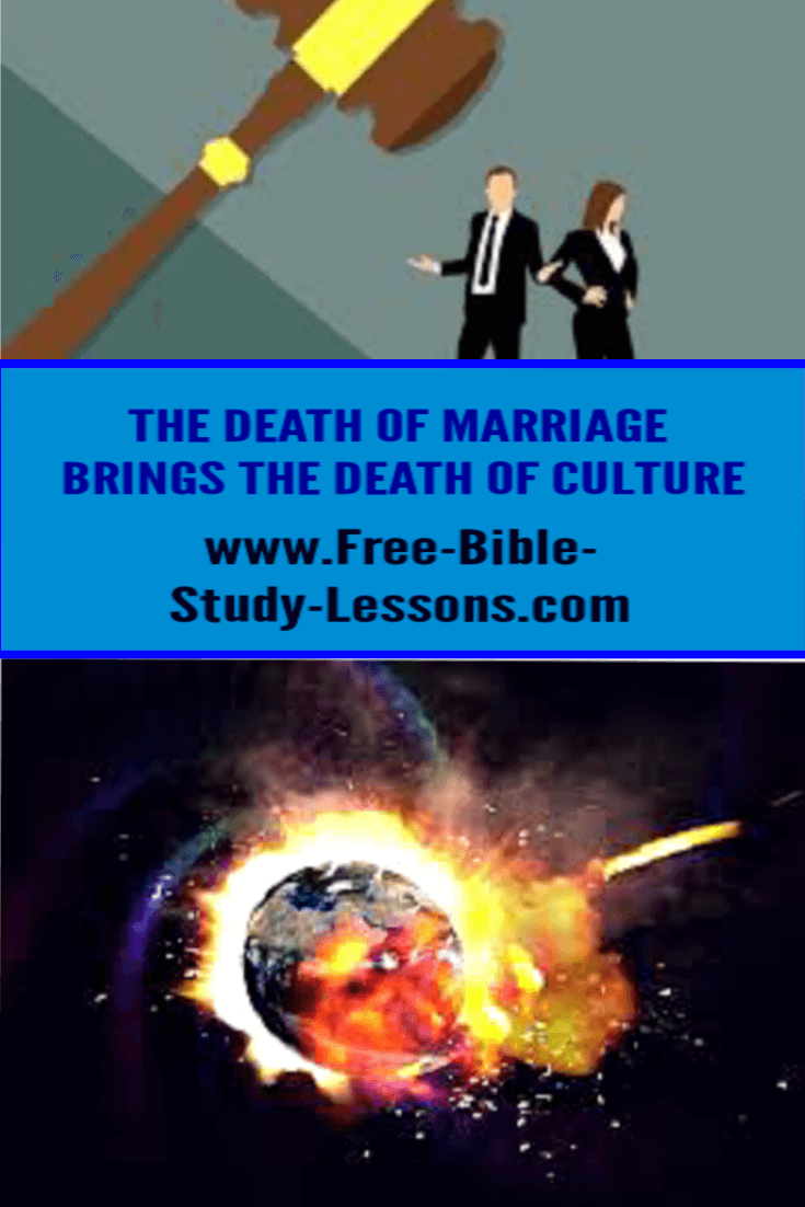 The death of marriage brings destructions to entire civilizations.