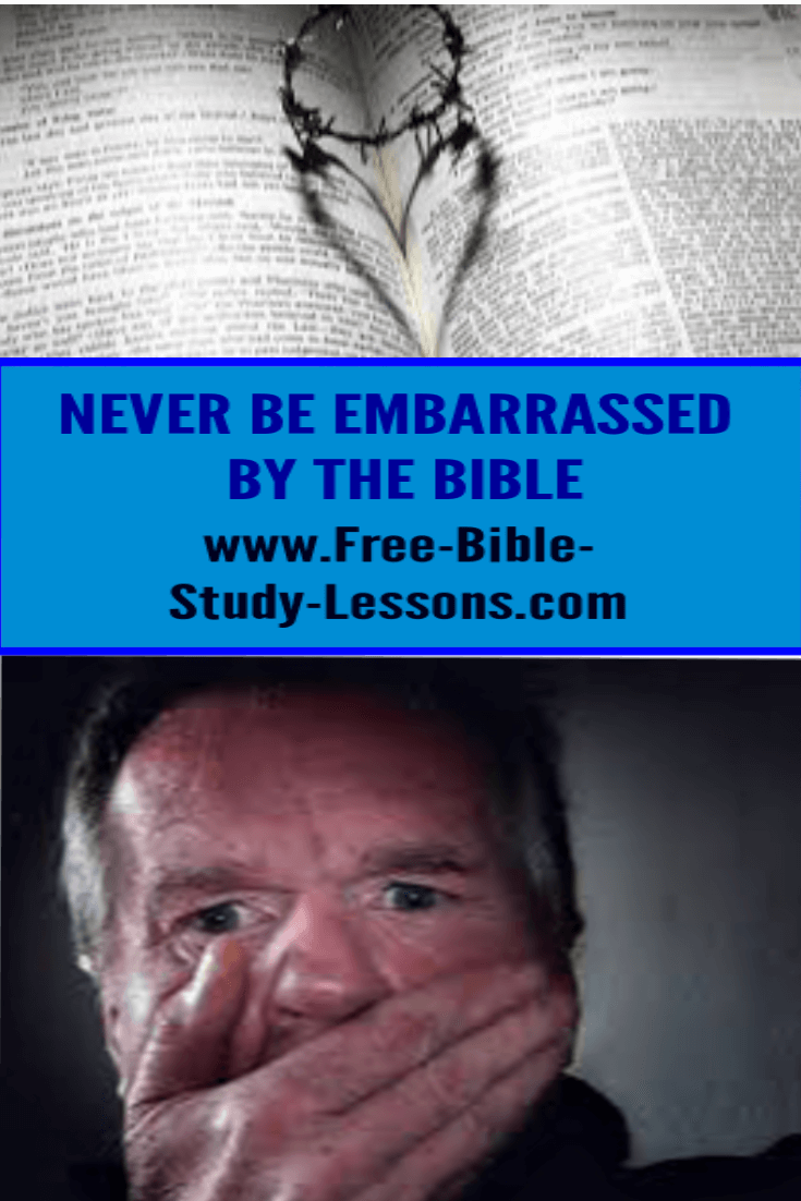 Christians should never be embarrassed by anything that is in the Bible.