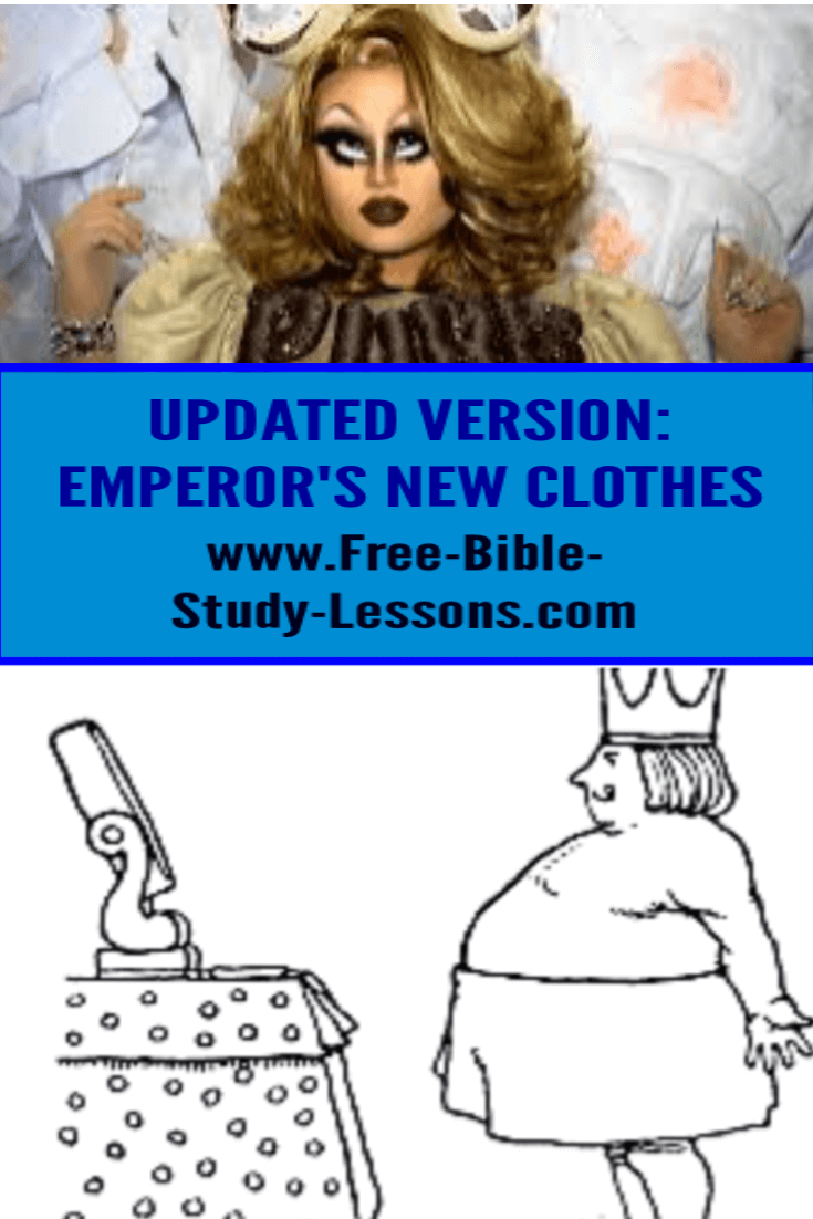 The Emperor's New Clothes, updated version.