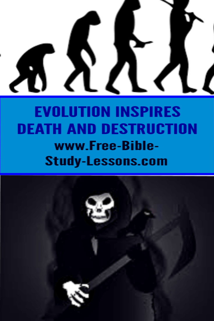 The theory of evolution has done more to justify mass murder and the destruction of human lives than anything else in human history.