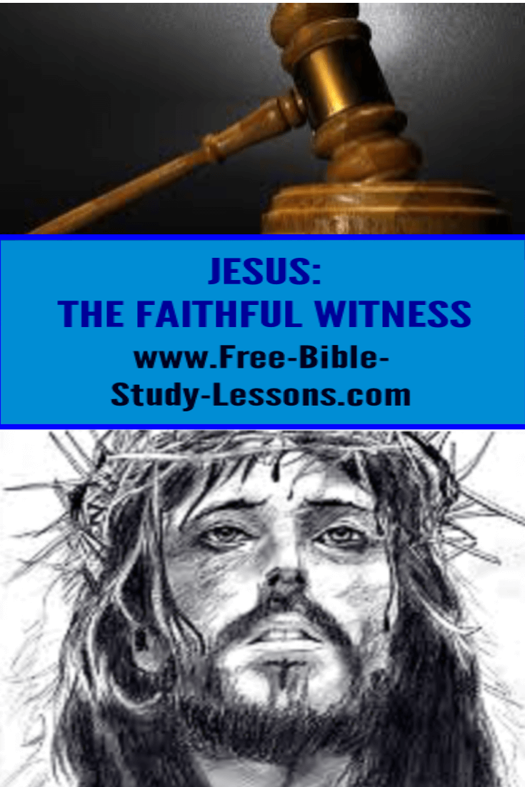Jesus Is The Faithful Witness According To The Book Of Revelation.