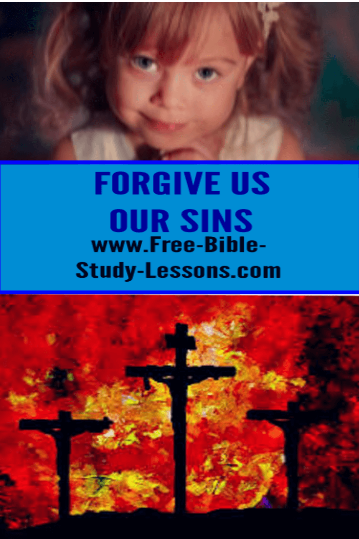 The Lord's Prayer says Forgive us our sins as we forgive those who sin against us.