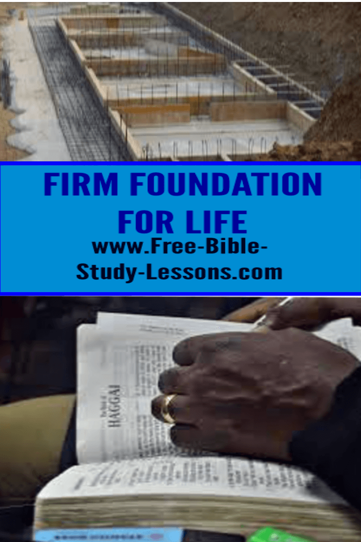 Christian can build their lives on a Firm Foundation by following the instructions in the Word of God.