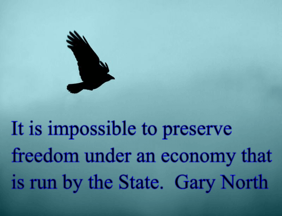 It is impossible to be free if the State controls the economy.