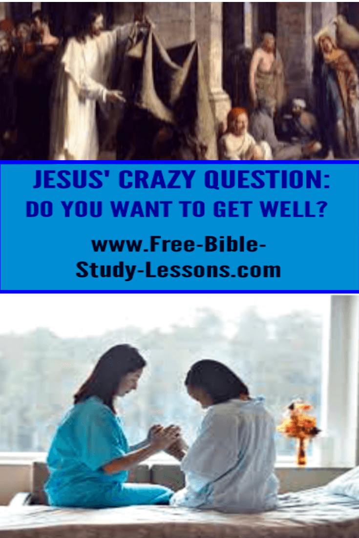 Jesus asked a sick man: Do you want to get well?