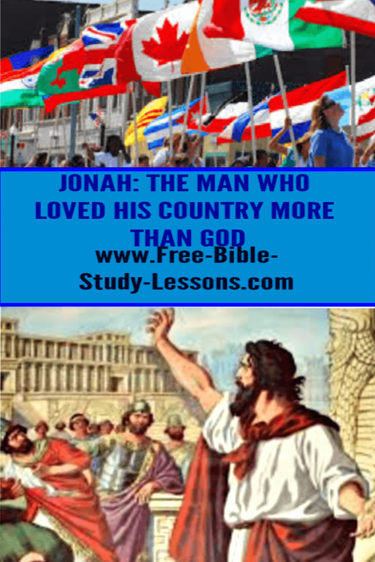 Jonah was a patriot.  His country was his first priority.  He discovered that God requires the top place in our lives.