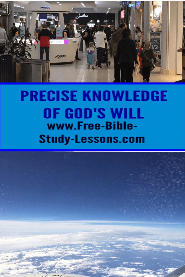 Learning the precise knowledge of the will of God.