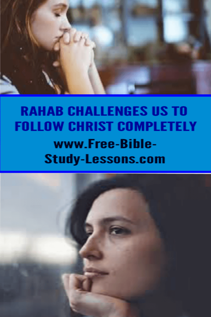 Rahab's decision challenges us in our faith.  Do we have the commitment she had to put everything on the line to follow God?