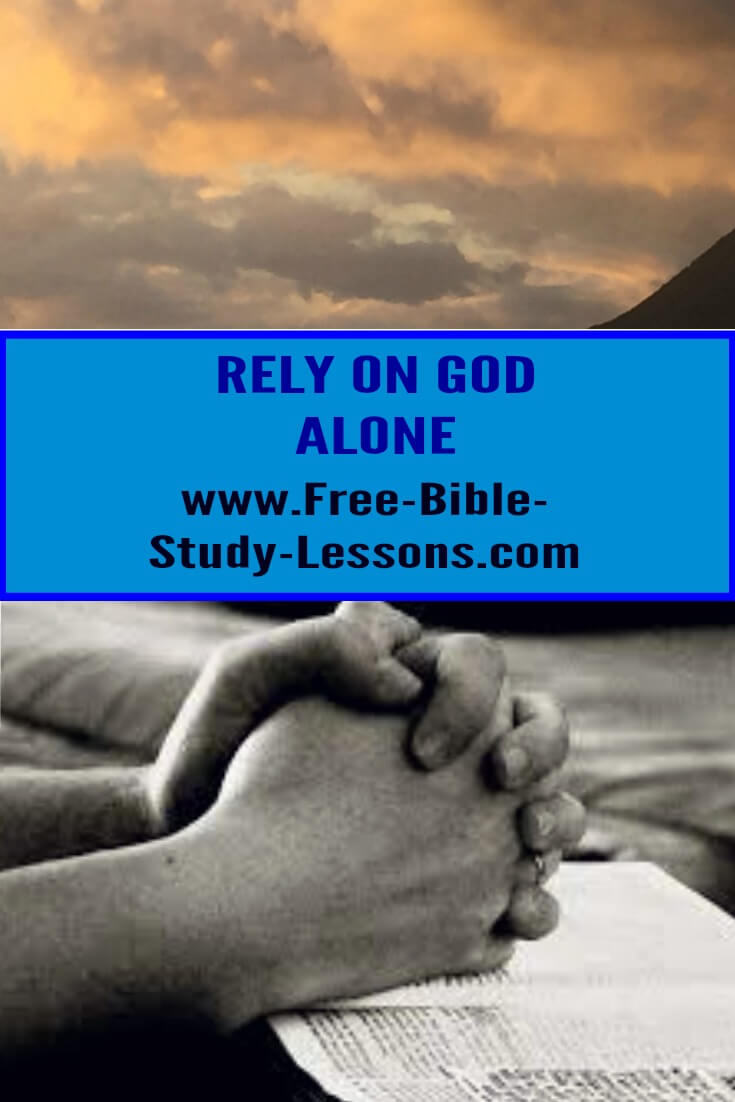 Will we learn to rely on God alone or will we seek ungodly allies to help us?