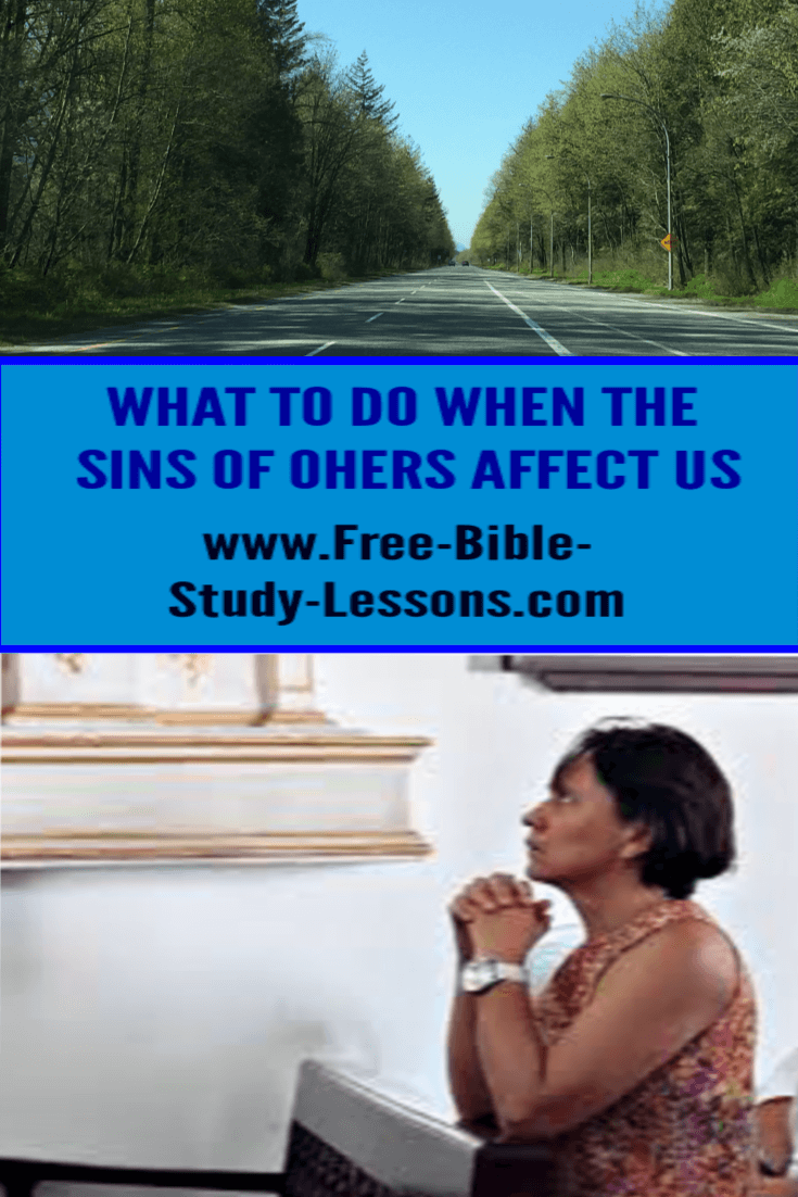 The sin of others can impact our life.  We may be doing things right, but others wrong doing can ruin our plans.
