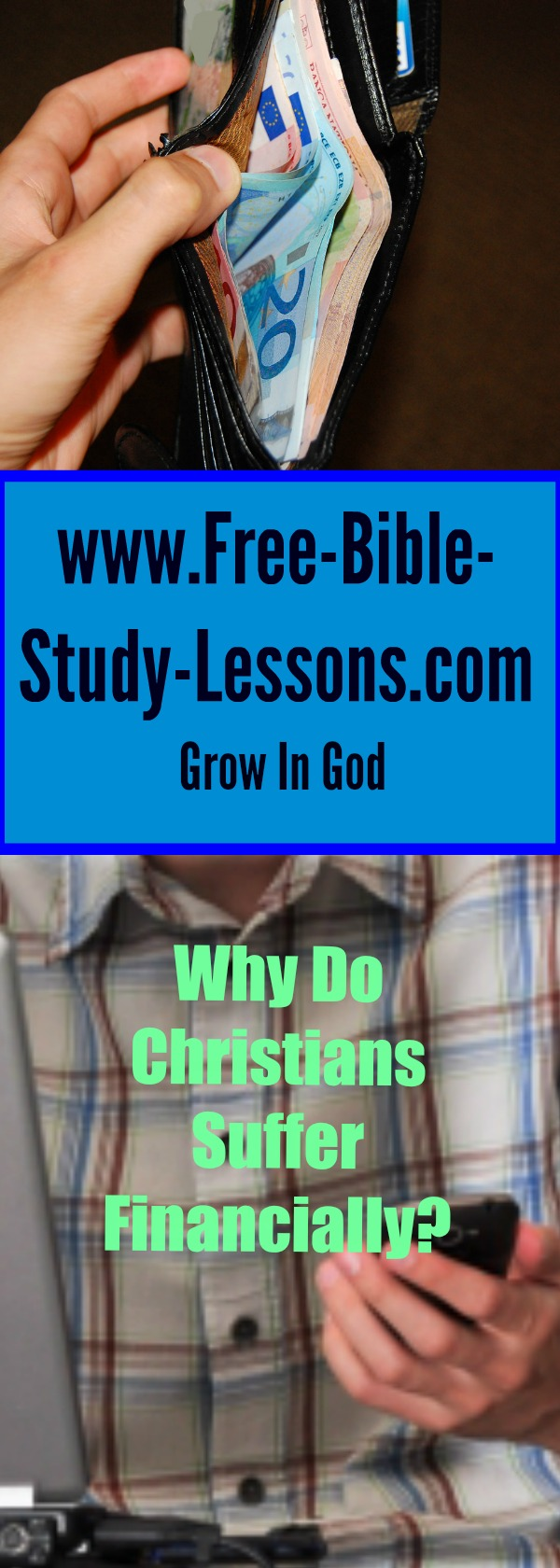 Since God is love and knows our every need and desire why is it that many Christians suffer financially?