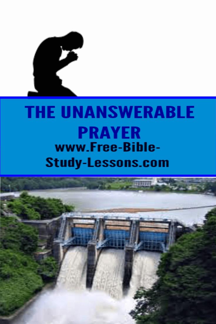 A look at an unanswerable prayer.