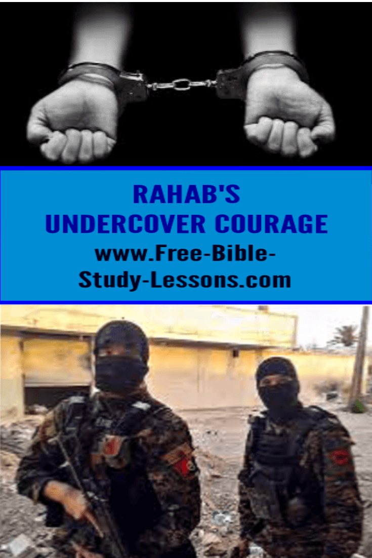Rahab's undercover courage was made necessary by the evil actions of men, but she did not allow them to hold her back from doing what was right.